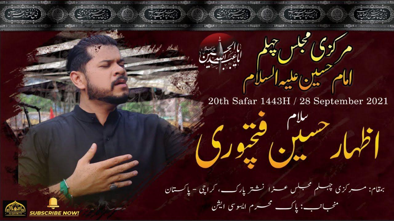 Salam| Izhar Hussain Fathepuri | 20th Safar 1443/2021 | Markazi Chelum Majlis Nishtar Park, Karachi