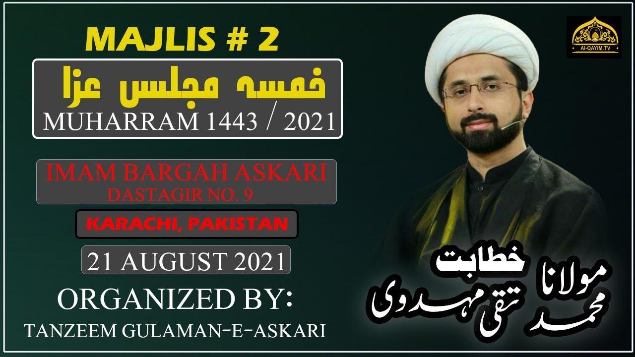 12th Muharram Majlis 1442/2021 | Moulana Taqi Mehdavi - Imam Bargah Askari Dastagir No.9 - Karachi